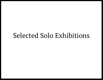 The Past - Selected-Solo-Exhibitions
